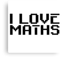I Love Maths Cool Quote Science Smart  Canvas Print