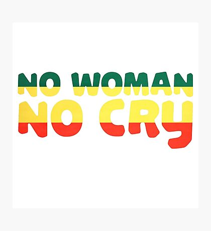 No Woman No Cry Bob Marley Lyrics Peace Love Photographic Print