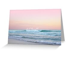 Just Breathe Greeting Card