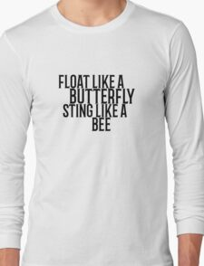 Float Like A Butterfly Muhammad Ali Quote Cool Badass Long Sleeve T-Shirt