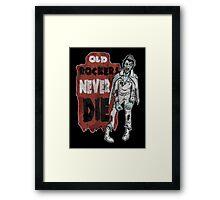 """""""Old Rockers Never Die"""" Framed Print"""