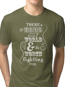 There is good in this world Tri-blend T-Shirt
