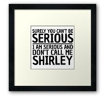 Funny Movie Quote The Naked Gun Cool Classic Comedy Wordplay Framed Print