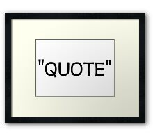 Beautiful Meaningful Quote About Life Sarcastic Quotes Framed Print