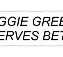 MAGGIE GREENE DESERVES BETTER Sticker