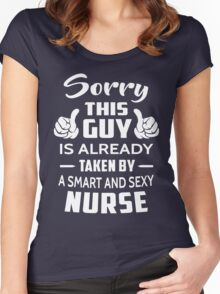 Sorry This Guy Is Taken By A Smart And Sexy Nurse Women's Fitted Scoop T-Shirt