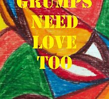 Grumps need love too by Tony Broadbent