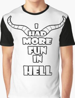 I had more fun in hell Graphic T-Shirt