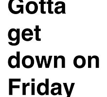 Get down on Friday people! by tipl