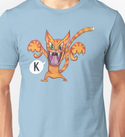 """The Angry Cat Says, """"K!"""" Unisex T-Shirt"""