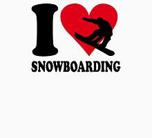 I love Snowboarding Unisex T-Shirt