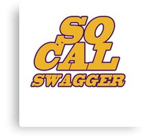 SO CAL SWAGGER I'M SO DANG FANCY Canvas Print