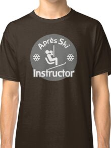 Après Ski Instructor Classic T-Shirt