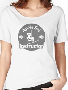 Après Ski Instructor Women's Relaxed Fit T-Shirt