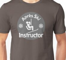 Après Ski Instructor Unisex T-Shirt
