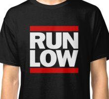 Run Low Classic T-Shirt