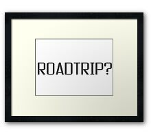 Roadtrip Travel Adventure Holiday Simple T shirt Sign Framed Print