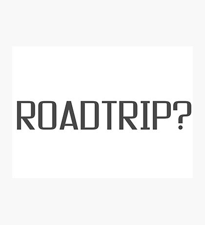 Roadtrip Travel Adventure Holiday Simple T shirt Sign Photographic Print