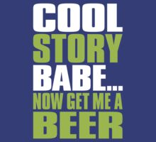 COOL STORY BABE. Now Get Me a Beer by Black-Deep