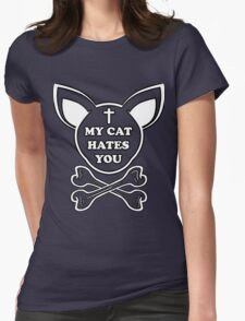 My cat hates you Womens Fitted T-Shirt