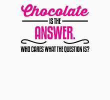 Chocolate is the answer. Who cares what the question is? Womens Fitted T-Shirt