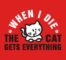 When I die, the cat gets everything by nektarinchen