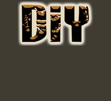 DIY, D.I.Y,  Do it yourself. on BROWN Unisex T-Shirt
