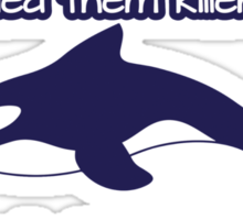 Who was the genius that called them killer whale instead of sea pandas? Sticker