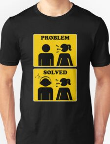 PROBLEM SOLVED. Bla Bla Bla. Listen Music on Your Headphone Unisex T-Shirt