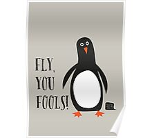 Fly, you fools! Poster