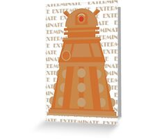 Exterminate Orange Greeting Card