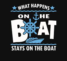 What happens on the boat, stay on the boat t shirt Unisex T-Shirt