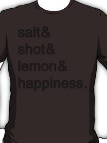 Tequila: Salt & shot & lemon & happiness T-Shirt