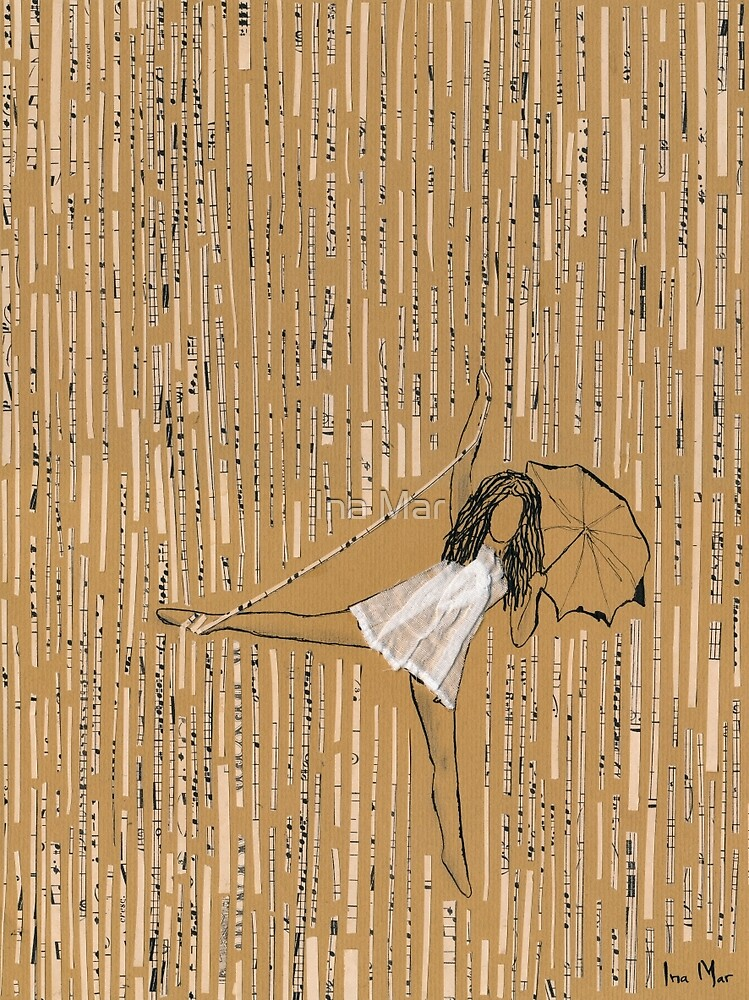 Making fun of distance, laughing at pains, tears are invisible as long as it rains by Ina Mar