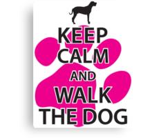 Keep calm and walk the dog Canvas Print