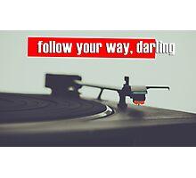 "Original graphic work: ""follow your way, darling"" Photographic Print"