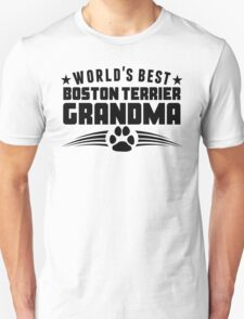 World's Best Boston Terrier Grandma Unisex T-Shirt