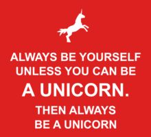 Always be yourself unless you can be a unicorn Kids Clothes