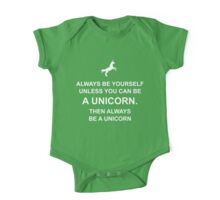 Always be yourself unless you can be a unicorn One Piece - Short Sleeve