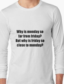 Monday to Friday Long Sleeve T-Shirt