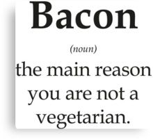 Bacon - the main reason you are not a vegetarian Canvas Print