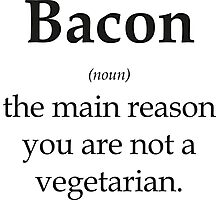 Bacon - the main reason you are not a vegetarian Photographic Print