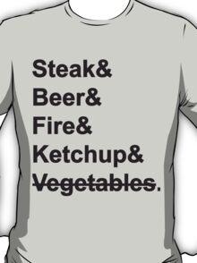 Steak, Beer, Fire, Ketchup - no Vegetables T-Shirt