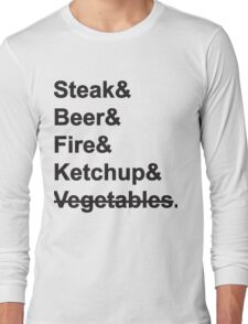 Steak, Beer, Fire, Ketchup - no Vegetables Long Sleeve T-Shirt
