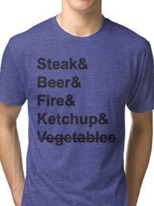 Steak, Beer, Fire, Ketchup - no Vegetables Tri-blend T-Shirt