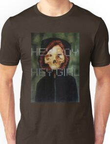 Hey Boy, Hey Girl Unisex T-Shirt