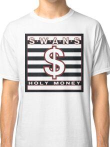 SWANS - HOLY MONEY Classic T-Shirt
