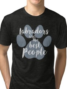 Labradors are the Best People Tri-blend T-Shirt