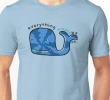 Everything Whale Be OK Unisex T-Shirt