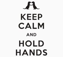 Keep Calm and Hold Hands (Otters holding hands) Black design by jezkemp